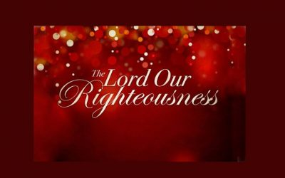 THE LORD OUR RIGHTEOUSNESS