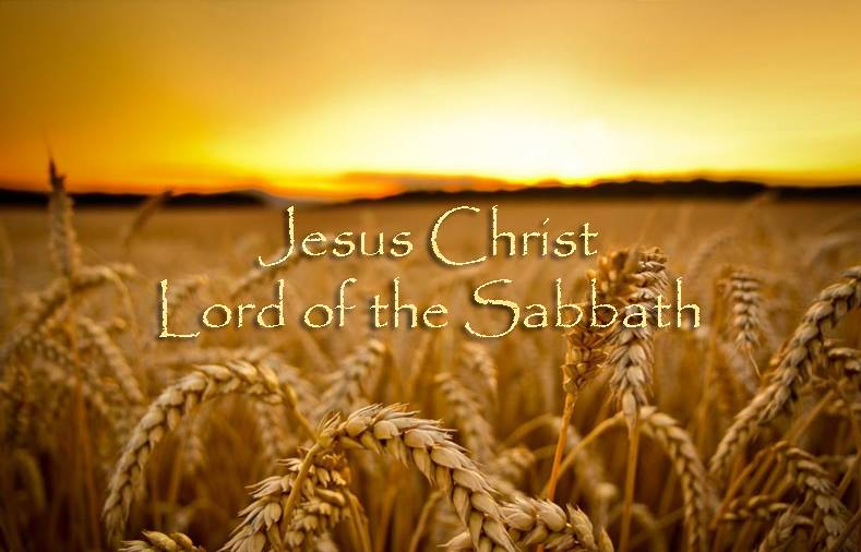 JESUS CHRIST LORD OF THE SABBATH