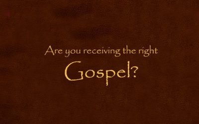 Are you receiving the right Gospel?