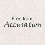 FREE FROM ACCUSATION.