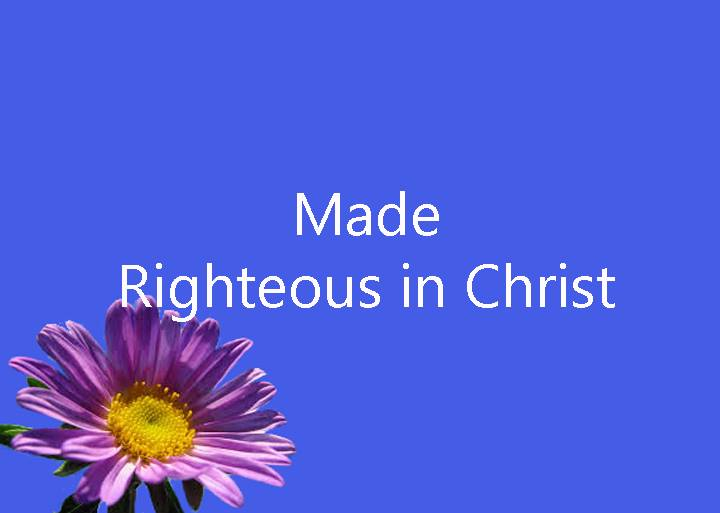 Made Righteous in Christ