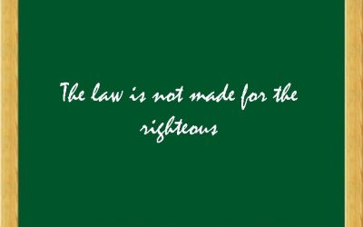 The law is not made for the righteous