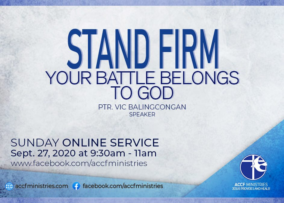 Stand Firm Your Battle Belongs To God