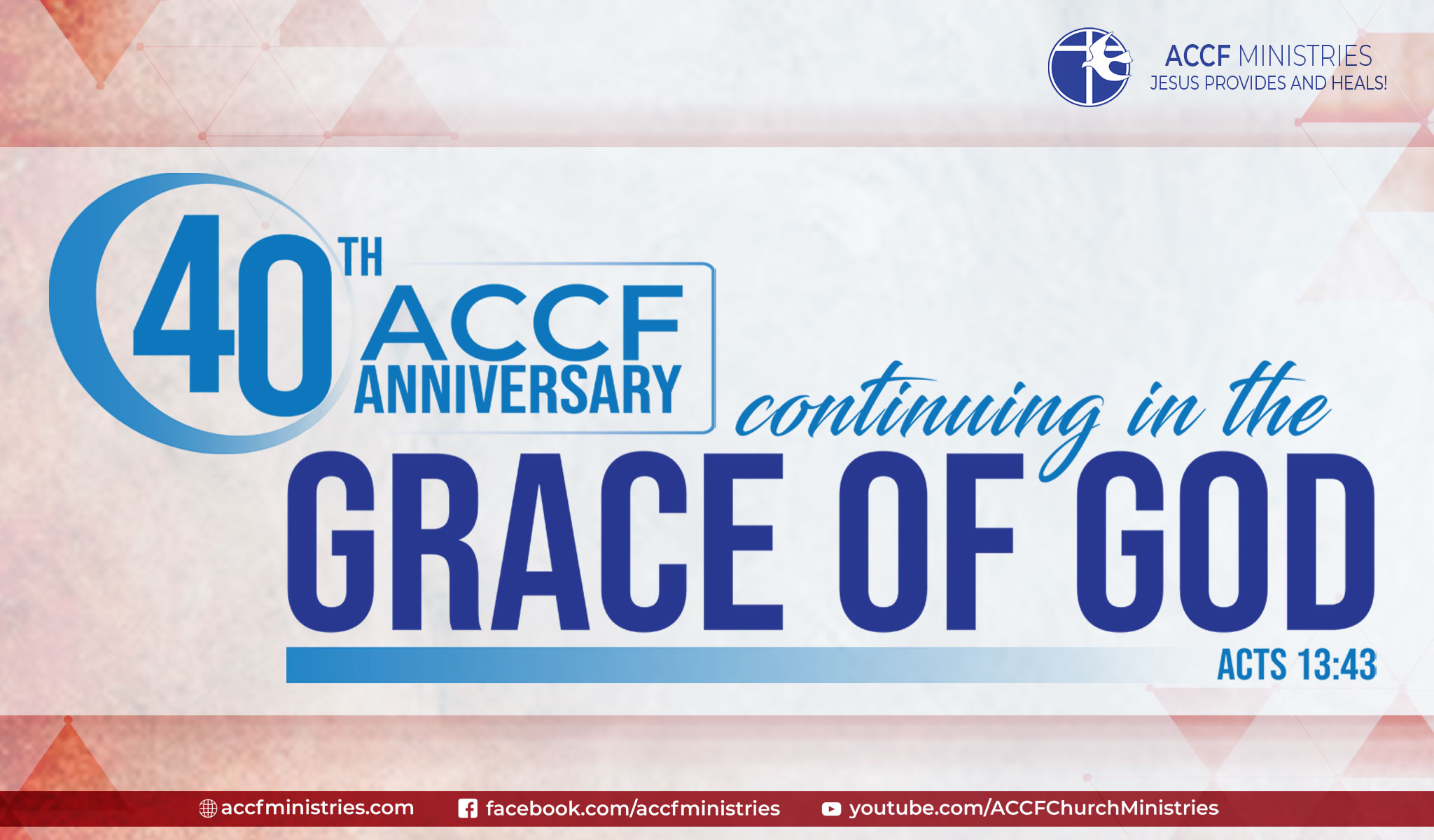 ACCF@40 - Continuing in the Grace of God